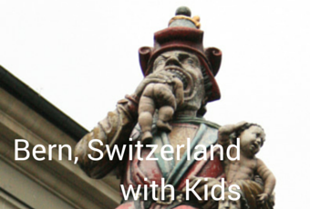 Bern Switzerland with Kids